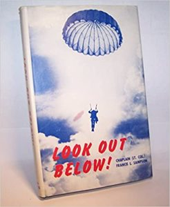 Look Out Below! A Story of the Airborne by a Paratrooper Padre